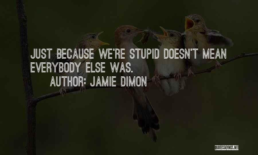 Jamie Dimon Quotes 1696801