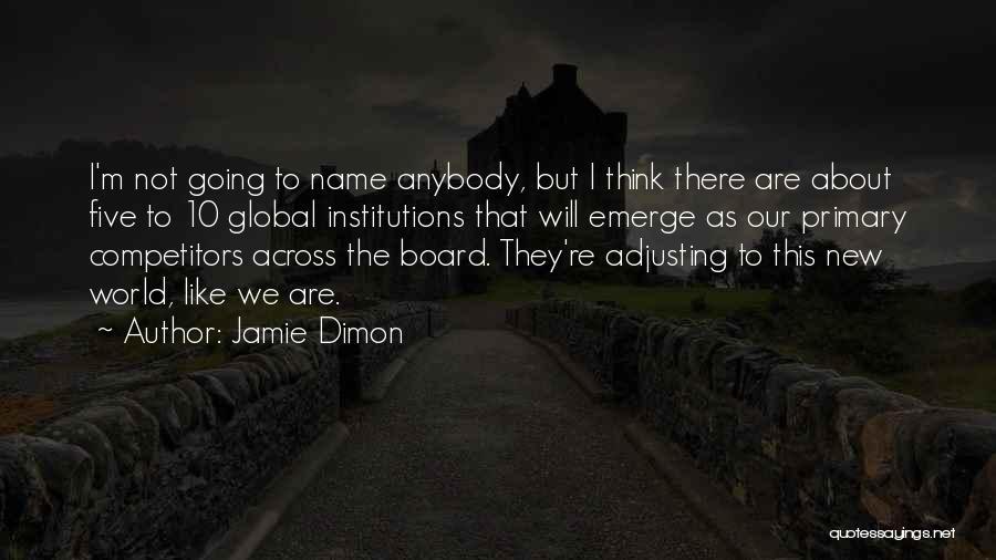Jamie Dimon Quotes 2163799