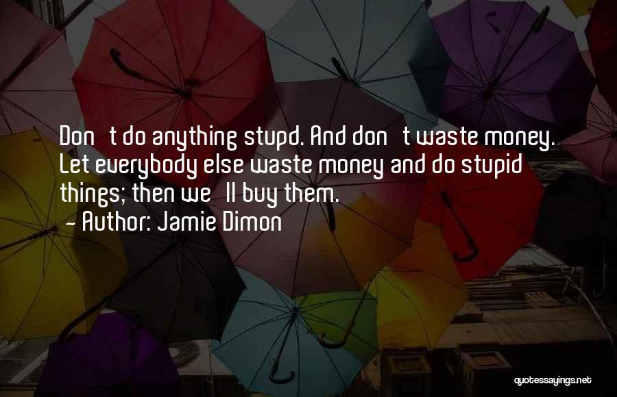Jamie Dimon Quotes 450251