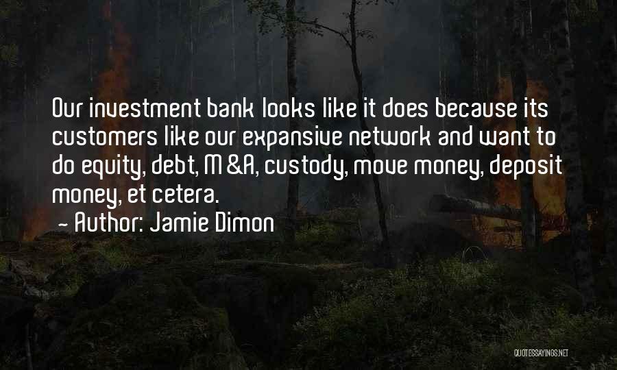 Jamie Dimon Quotes 807379