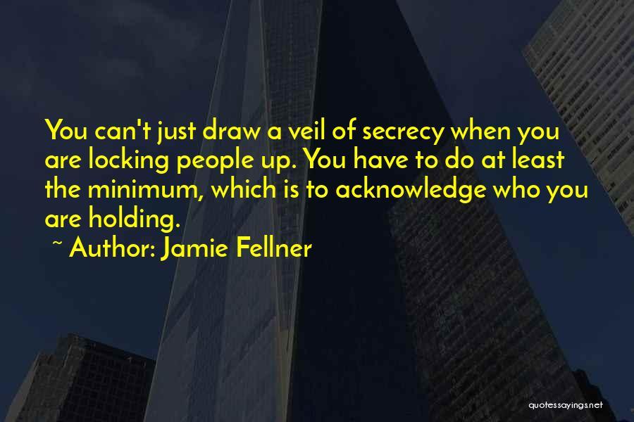 Jamie Fellner Quotes 300467