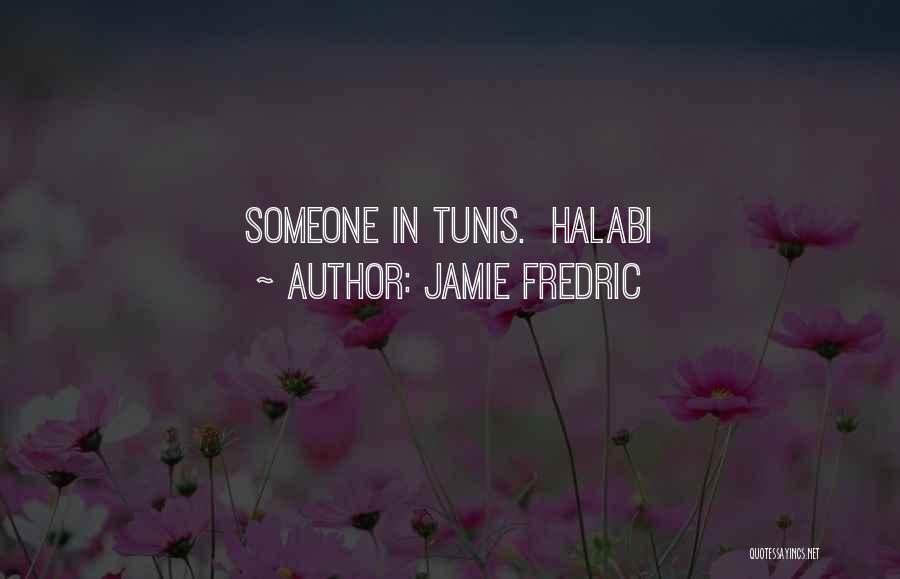 Jamie Fredric Quotes 269126