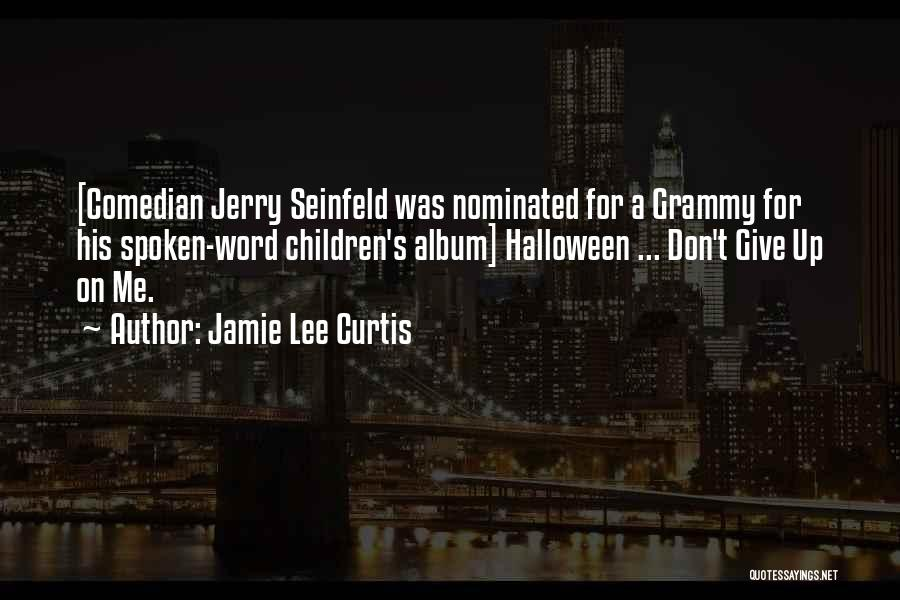 Jamie Lee Curtis Halloween Quotes By Jamie Lee Curtis