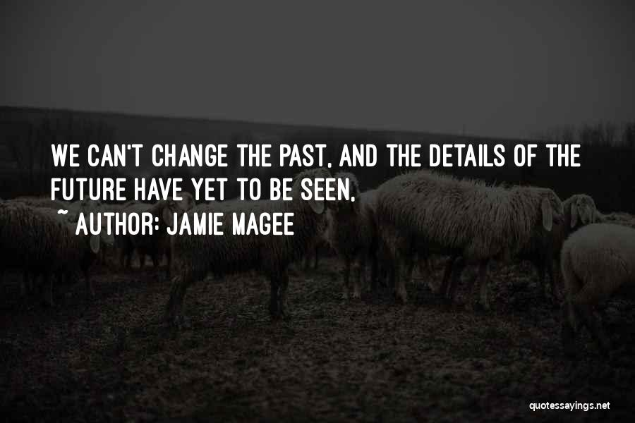 Jamie Magee Quotes 369060