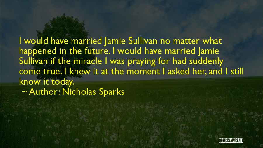 Jamie Sullivan Quotes By Nicholas Sparks