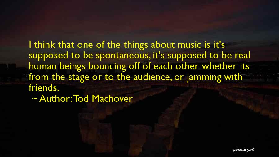 Jamming With Friends Quotes By Tod Machover