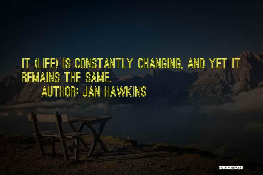 Jan Hawkins Quotes 162086