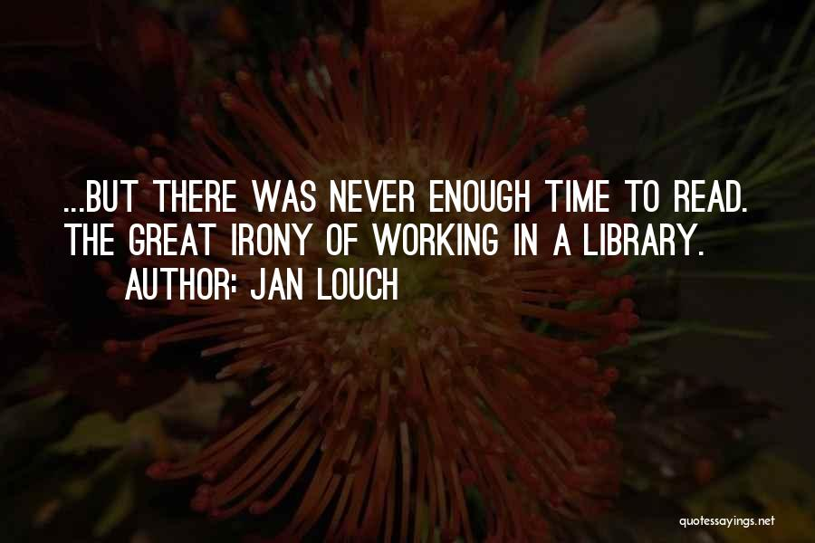 Jan Louch Quotes 1883390