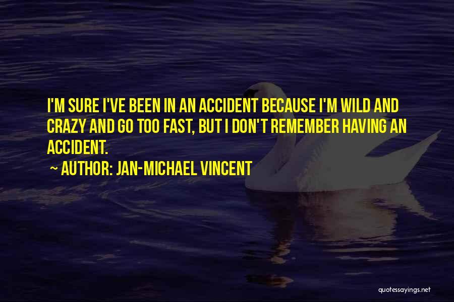 Jan-Michael Vincent Quotes 463102