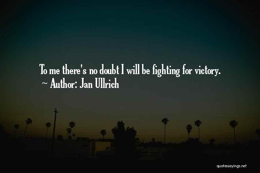 Jan Ullrich Quotes 889688