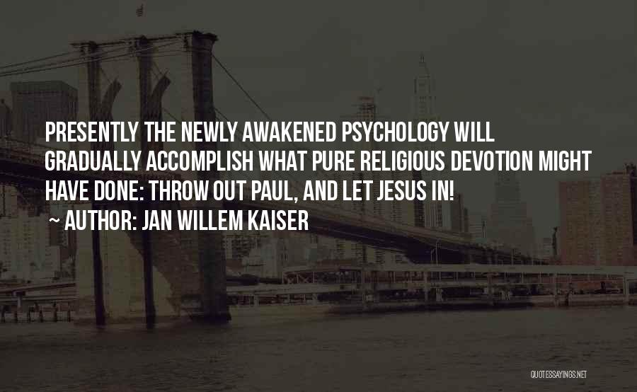 Jan Willem Kaiser Quotes 291748