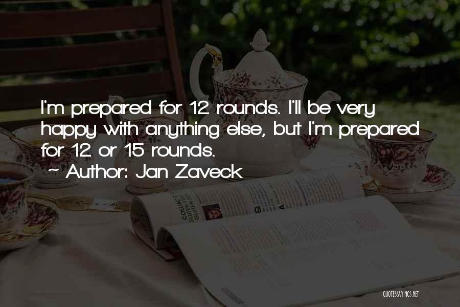 Jan Zaveck Quotes 794022