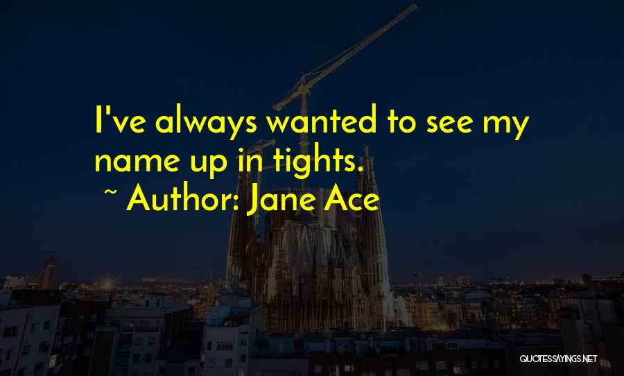 Jane Ace Quotes 1294155