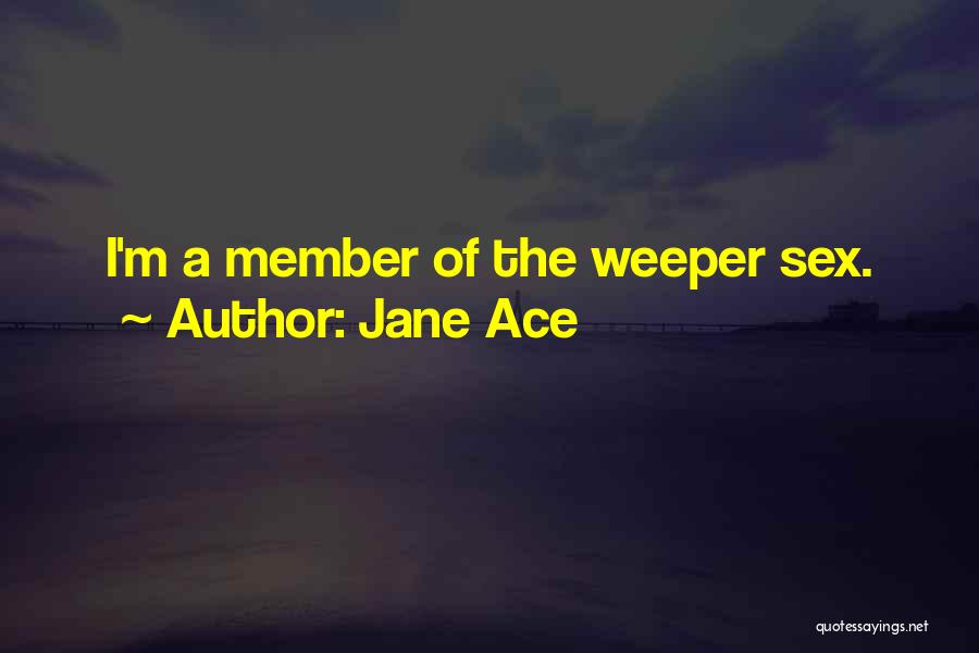 Jane Ace Quotes 1581873