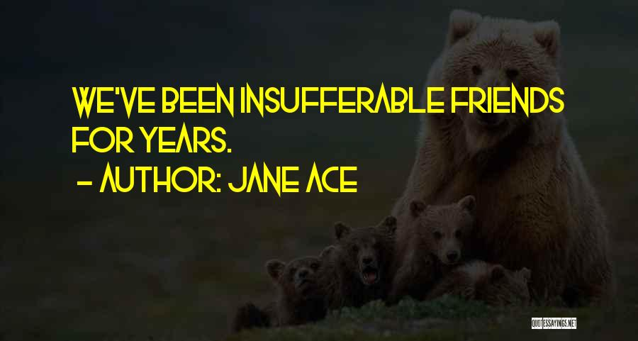 Jane Ace Quotes 168037