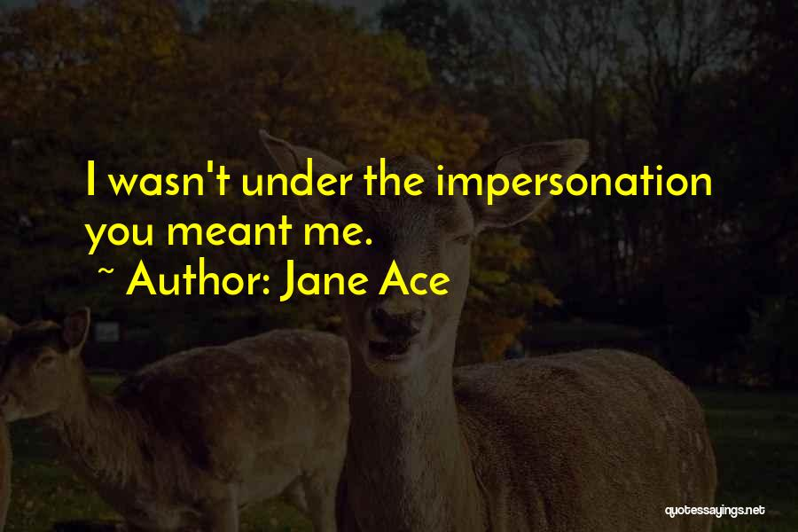 Jane Ace Quotes 1708361