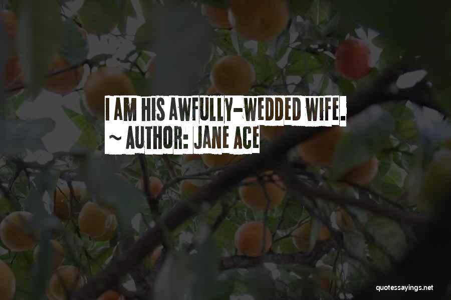 Jane Ace Quotes 1841670