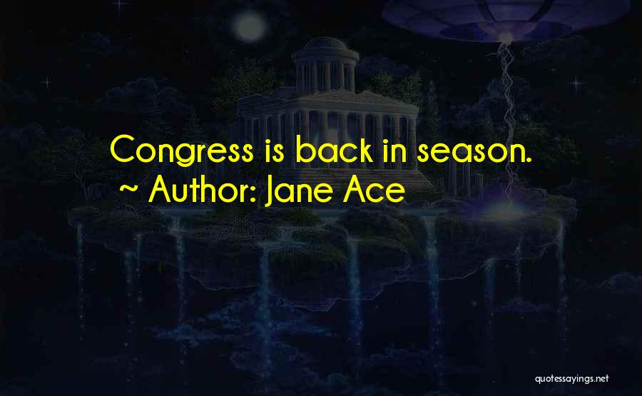 Jane Ace Quotes 1850121