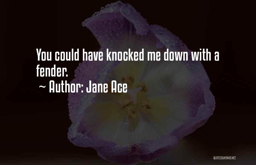 Jane Ace Quotes 414920