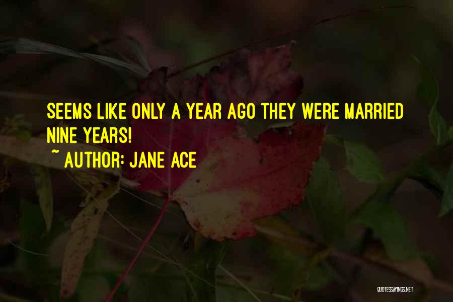 Jane Ace Quotes 494207