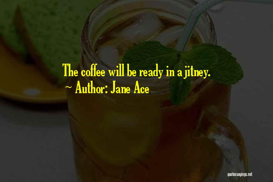 Jane Ace Quotes 699905