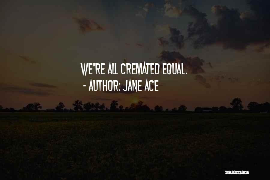 Jane Ace Quotes 836164