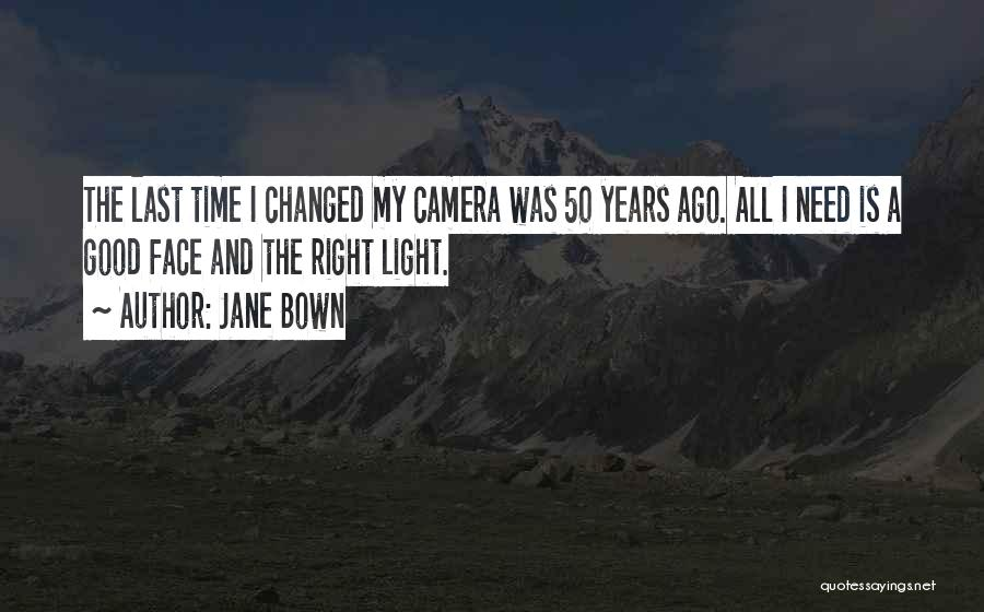 Jane Bown Quotes 542535