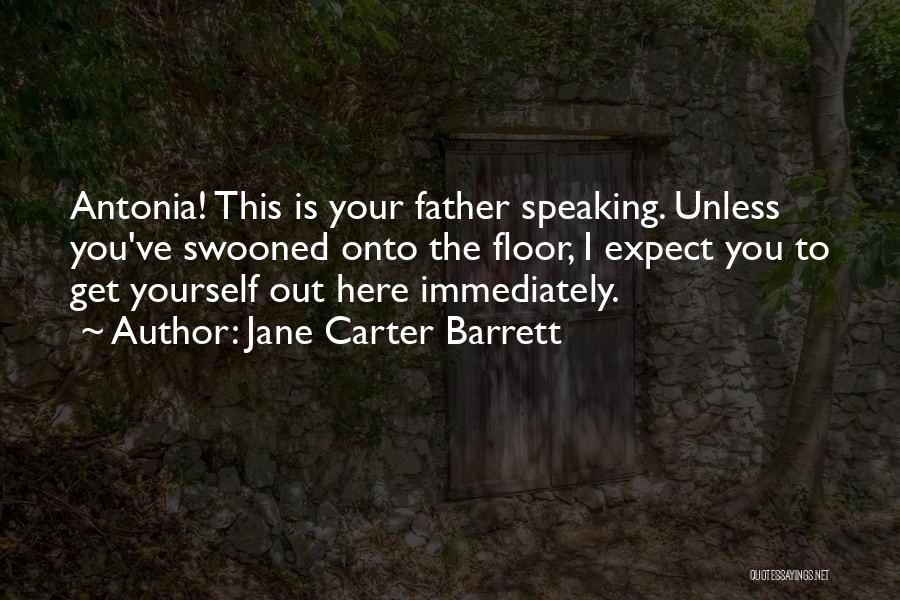 Jane Carter Barrett Quotes 1250717