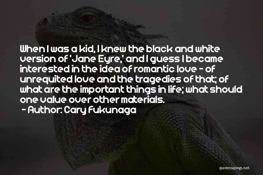 Jane Eyre Most Important Quotes By Cary Fukunaga