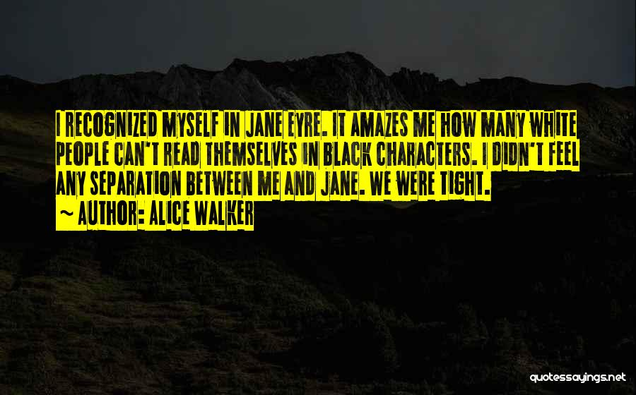 Jane Eyre Quotes By Alice Walker