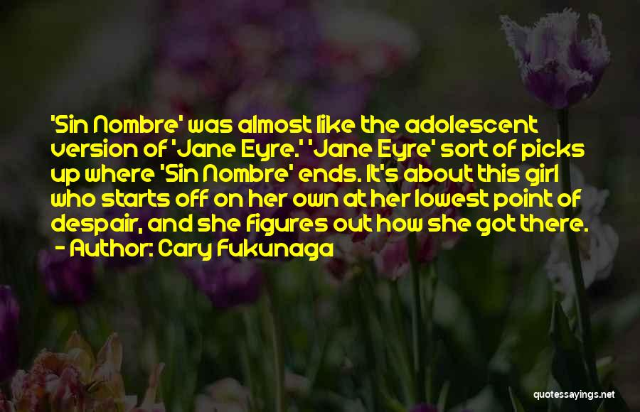 Jane Eyre Quotes By Cary Fukunaga