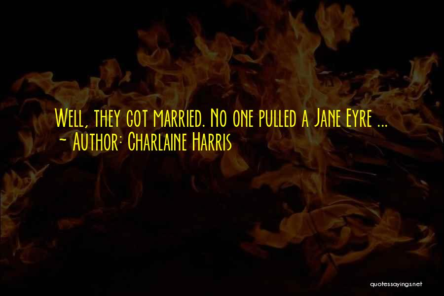 Jane Eyre Quotes By Charlaine Harris