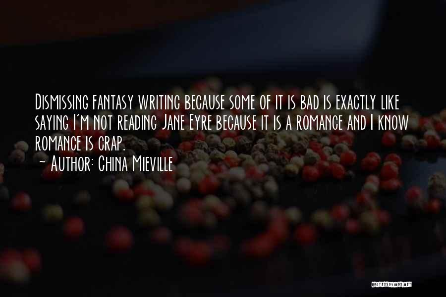 Jane Eyre Quotes By China Mieville