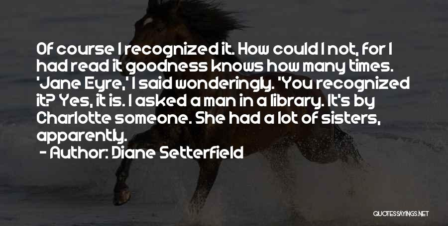 Jane Eyre Quotes By Diane Setterfield