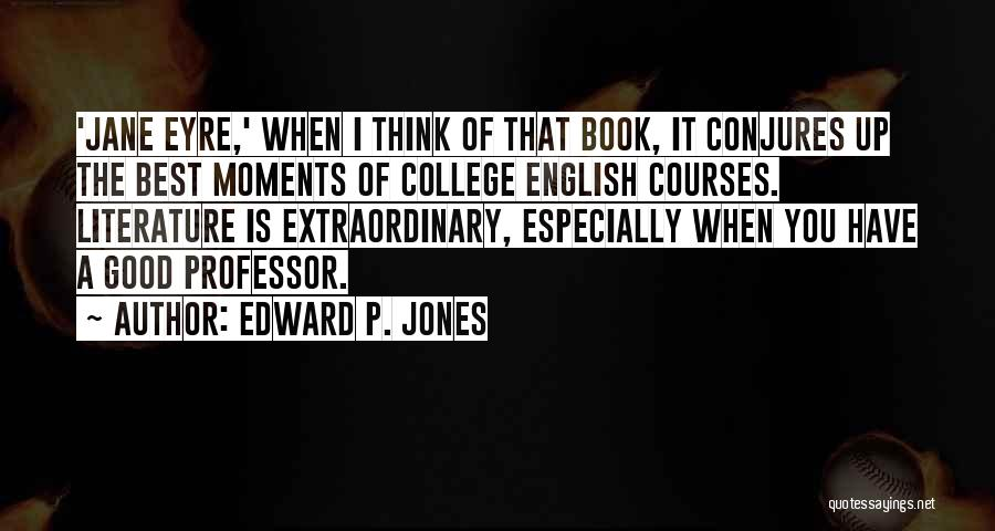 Jane Eyre Quotes By Edward P. Jones