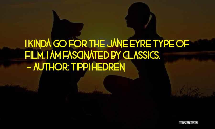 Jane Eyre Quotes By Tippi Hedren