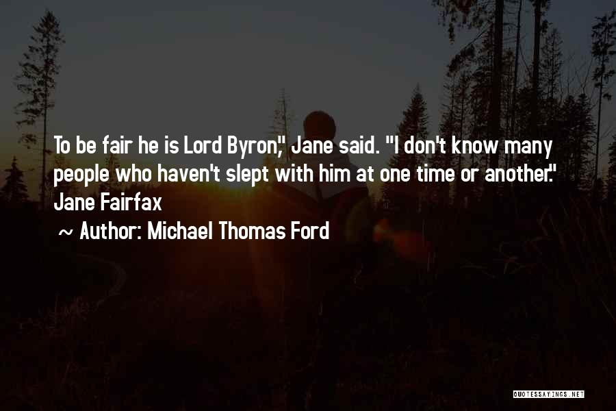 Jane Fairfax Quotes By Michael Thomas Ford