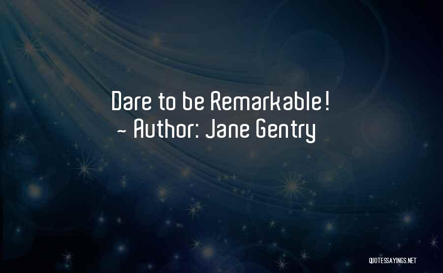 Jane Gentry Quotes 1625596
