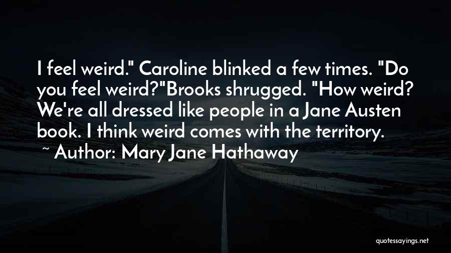 Jane Hathaway Quotes By Mary Jane Hathaway