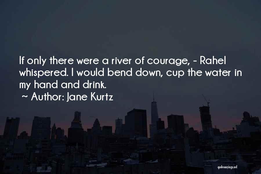 Jane Kurtz Quotes 100716