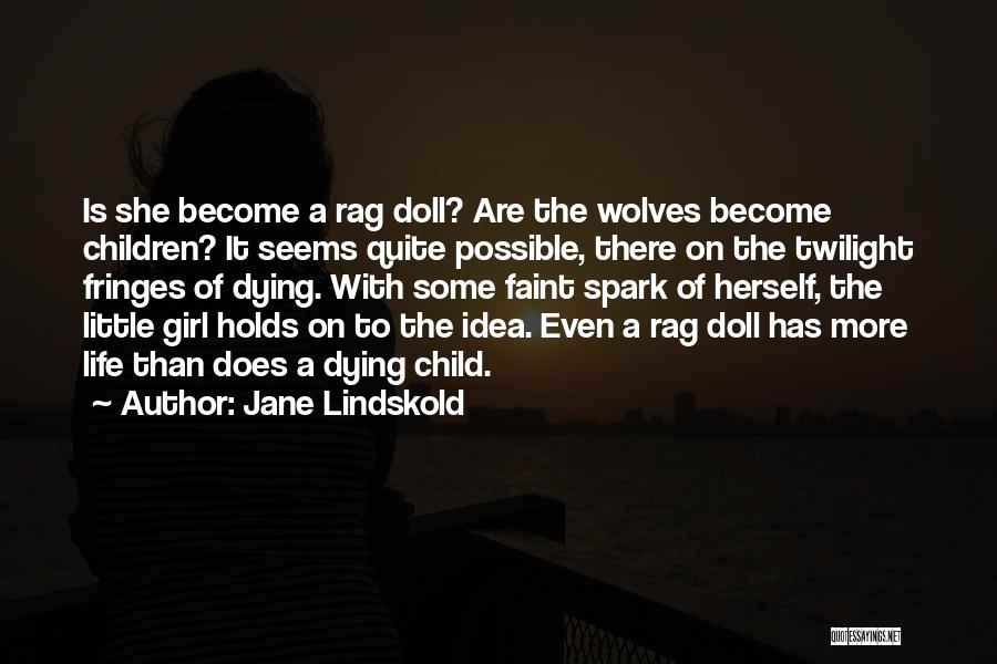 Jane Lindskold Quotes 1154275
