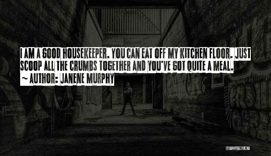 Janene Murphy Quotes 2103406