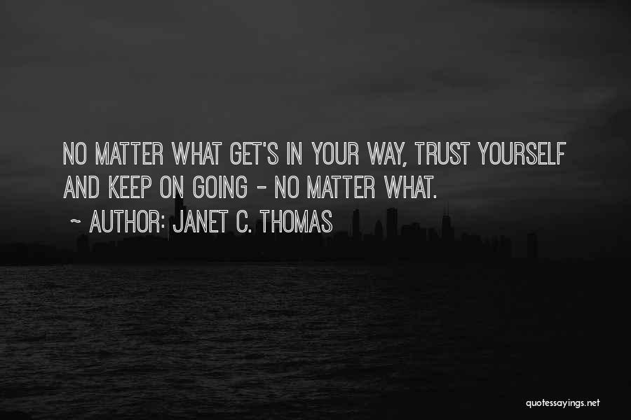 Janet C. Thomas Quotes 170881