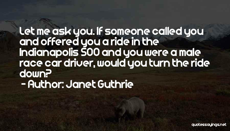 Janet Guthrie Quotes 1016289