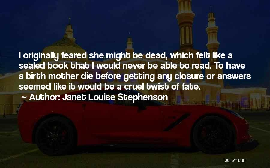 Janet Louise Stephenson Quotes 460695