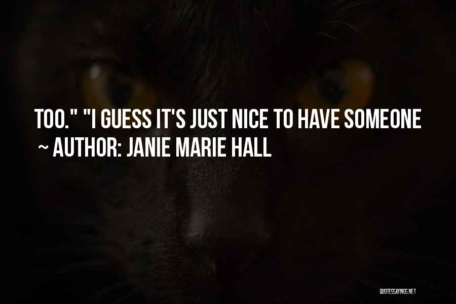 Janie Marie Hall Quotes 610786