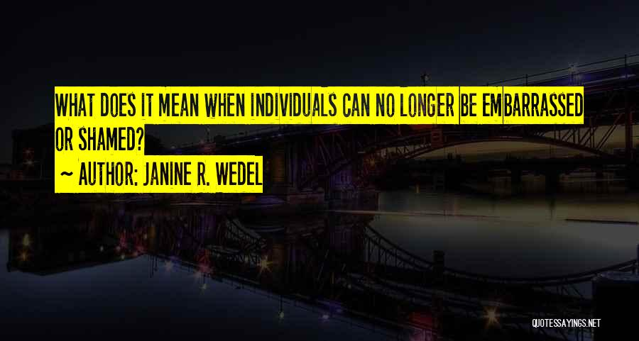 Janine R. Wedel Quotes 1578131