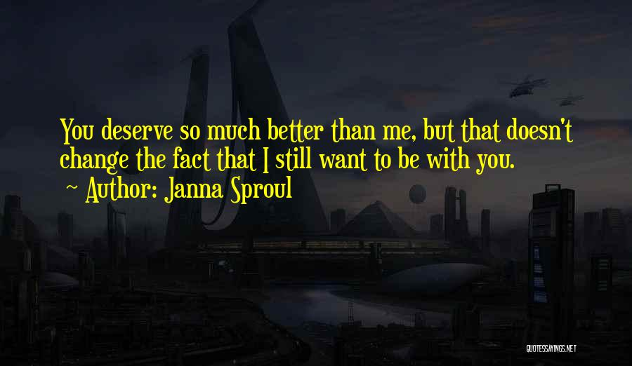 Janna Sproul Quotes 778306