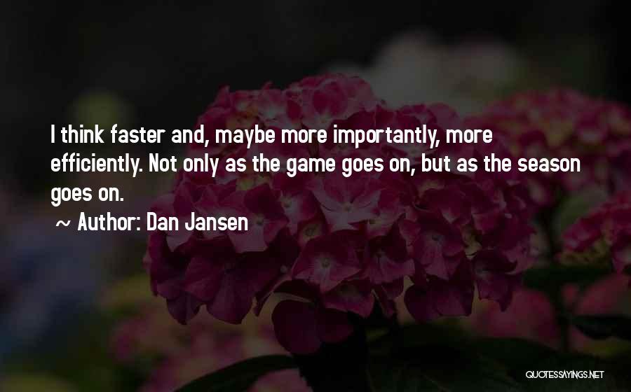 Jansen Quotes By Dan Jansen