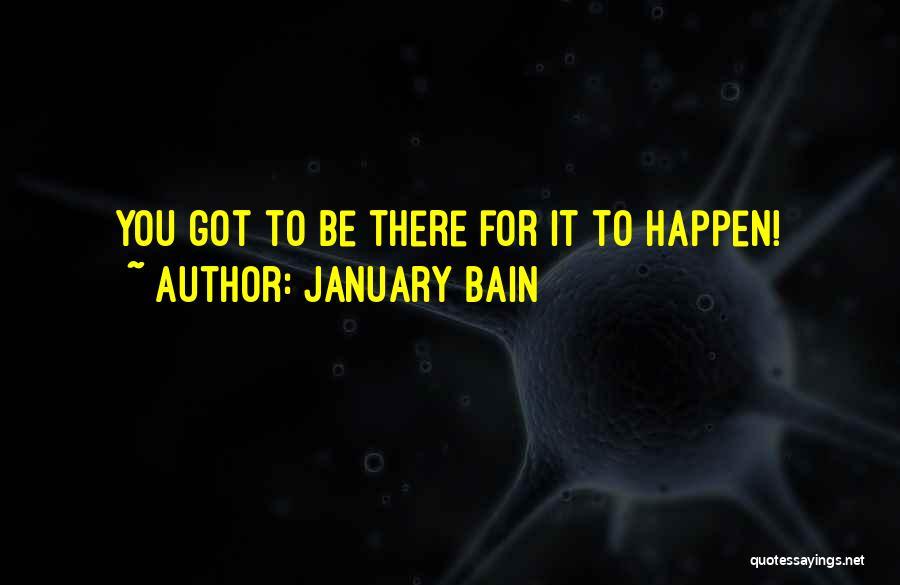 January Bain Quotes 2127083